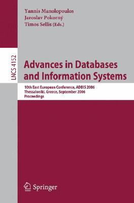 Advances in Databases and Information Systems 10th East European Conference, Adbis 2006, Thessaloniki, Greece, September 3-7, 2006 Proceedings