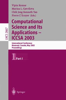 Computational Science and Its Applications-Iccsa 2003 International Conference, Montreal, Canada, May 18-21, 2003  Proceedings,