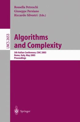 Algorithms and Complexity 5th Italian Conference, Ciac 2003, Rome, Italy, May 28-30, 2003  Proceedings