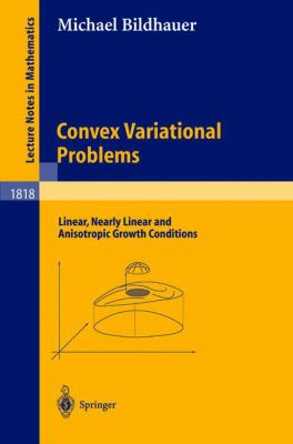 Convex Variational Problems Linear, Nearly Linear, and Anisotropic Growth Conditions