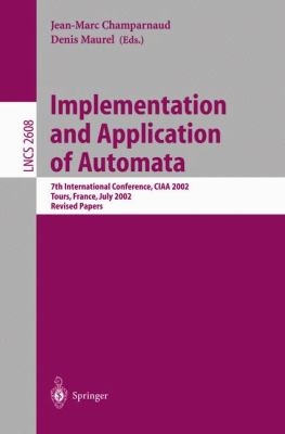 Implementation and Application of Automata 7th International Conference, Ciaa 2002, Tours, France, July 3-5, 2002  Revised Papers
