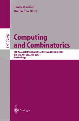 Computing and Combinatorics 9th Annual International Conference, Cocoon 2003, Big Sky, Mt, Usa, July 25-28, 2003  Proceedings