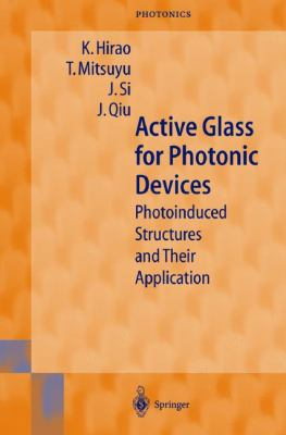 Active Glass for Photonic Devices Photoinduced Structures and Their Application