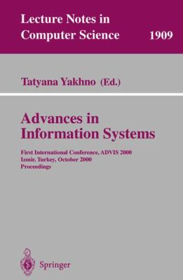 Advances in Information Systems First International Conference, Advis 2000, Izmir, Turkey, October 25-27, 2000  Proceedings