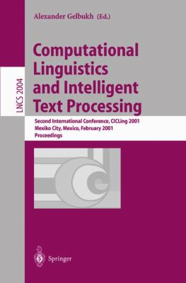 Computational Linguistics and Intelligent Text Processing Second International Conference, Cicling 2001, Mexico City, Mexico, February 2001  Proceedings