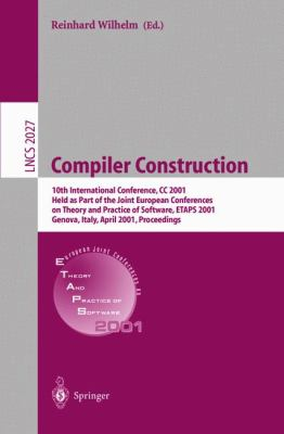 Compiler Construction 10th International Conference, Cc 2001, Held As Part of the Joint European Conferences on Theory and Practice of Software, Etaps 2001, Genova