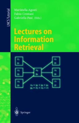 Lectures on Information Retrieval Third European Summer-School, Essir 2000 Varenna, Italy, September 11-15, 2000  Revised Lectures