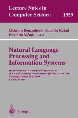 Natural Language Processing and Information Systems 5th International Conference on Applications of Natural Language to Information Systems, Nldb 2000, Versailles, France, June 28-30, 2000  Revised pap