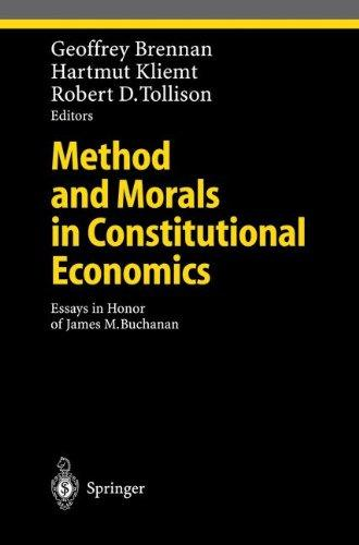Method and Morals in Constitutional Economics: Essays in Honor of James M. Buchanan (Ethical Economy)
