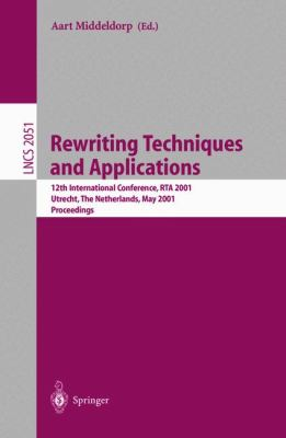 Rewriting Techniques and Applications 12th International Conference, Rta 2001 Utrecht, the Netherlands, May 22-24, 2001  Proceedings