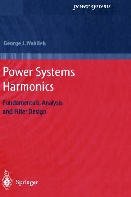 Power Systems Harmonics Fundamentals, Analysis, and Filter Design