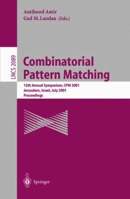 Combinatorial Pattern Matching Proceedings of the 12th Annual Symposium, Cpm 2001 Jerusalem, Israel, July 1-4, 2001