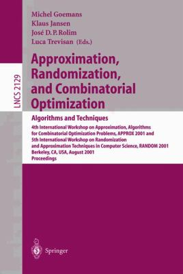 Approximation, Randomization, and Combinatorial Optimization Algorithms and Techniques  4th International Workshop on Approximation Algorithms for Combinatorial Optimization Problems, Approx 2001 and Tth intern