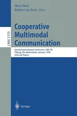 Cooperative Multimodal Communication Second International Conference, Cmc'98, Tilburg, the Netherlands,January 28-30, 1998, Revised Papers