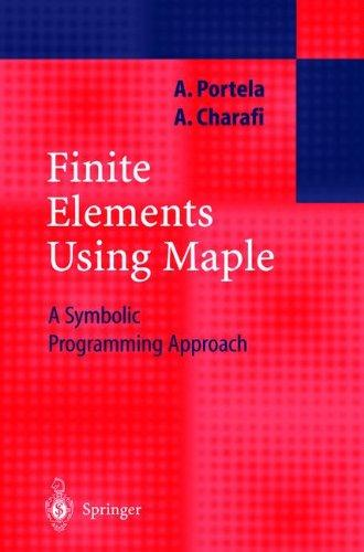 Finite Elements Using Maple: A Symbolic Programming Approach (Engineering Online Library)