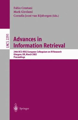 Advances in Information Retrieval 24th Bcs-Irsg European Colloquim on Ir Research Glasgow, Uk, March 25-27, 2002  Proceedings