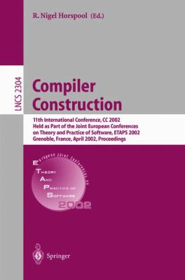 Compiler Construction 11th International Conference, Cc 2002 Held As Part of the Joint European Conferences on Theory and Practice of Software, Etaps 2002, Grenoble, france