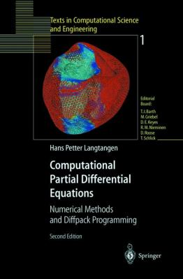 Computational Partial Differential Equations Numerical Methods and Diffpack Programming