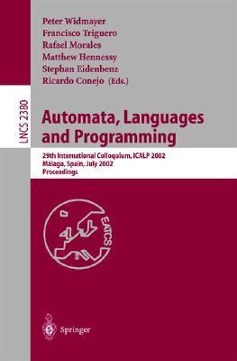 Automata, Languages and Programming 29th International Colloquium, Icalp 2002 Malaga, Spain, July 8-13, 2002  Proceedings