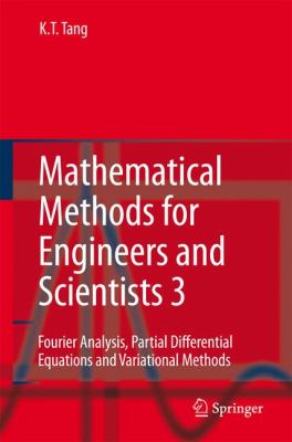 Mathematical Methods for Engineers and Scientists 3 Fourier Analysis, Partial Differential Equations and Variational Methods