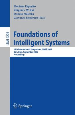 Foundations of Intelligent Systems 16th International Symposium, ISMIS 2006, Bari, Italy, September 27-29, 2006, Proceedings