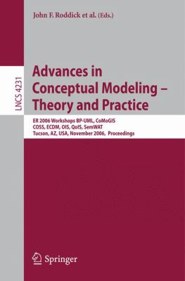Advances in Conceptual Modeling - Theory and Practice Er 2006 Workshops Bp-uml, Comogis, Coss, Ecdm, Ois, Qois, Semwat, Tucson, Az, USA, November 6-9, 2006, Proceedings
