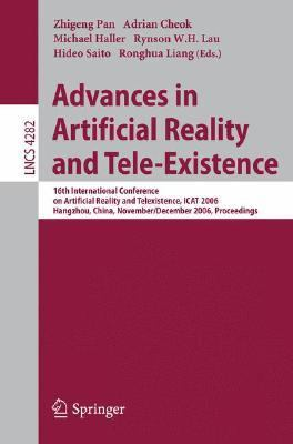 Advances in Artificial Reality and Tele-existence 16th International Conference on Artificial Reality and Telexistence, Icat 2006, Hangzhou, China, November 28 - December 1, 2006, Proceedings