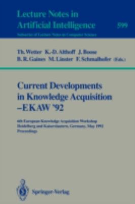 Current Developments in Knowledge Acquisition: Ekaw '92, 6th European Knowledge Acquisition Workshop, Heidelberg and Kaiserslautern, Germany, May 18-22, 1992 - Proceedings