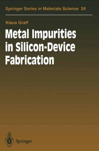 Metal Impurities in Silicon-device Fabrication (Springer Series in Materials Science)