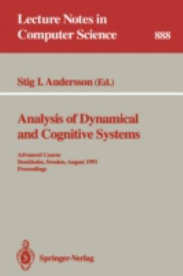 Analysis of Dynamical and Cognitive Systems: Proceedings of the Advanced Course, Stockholm, Sweden, August 9-14, 1993