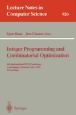 Integer Programming and Combinatorial Optimization: 4th International Conference, IPCO '95, Copenhagen, Denmark, May 29-31, 1995, Proceedings - Egon Balas - Paperback