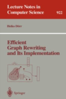 Efficient Graph Rewriting and Its Implementation - Heiko Dorr - Paperback