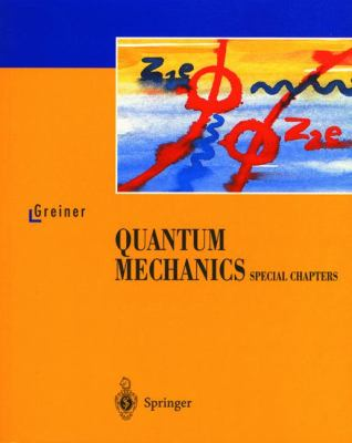 Quantum Mechanics Special Chapters