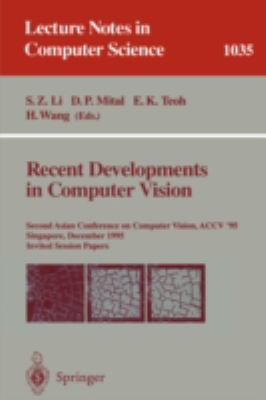 Recent Developments in Computer Vision: Second Asian Conference on Computer Vision, ACCV '95, Singapore, December 1995, Invited Session Papers
