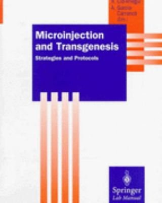 Microinjection and Transgenesis: Strategies and Protocols - Angel Ci