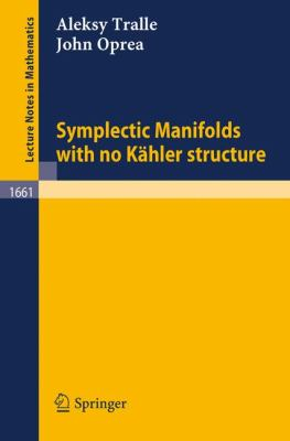 Symplectic Manifolds with No Kahler Structure, Vol. 166