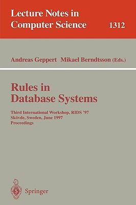 Rules in Database Systems Third International Workshop, Rids '97 Skovde, Sweden, June 26-28, 1997  Proceedings