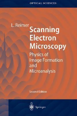 Scanning Electron Microscopy Physics of Image Formation and Microanalysis