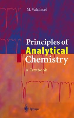 Principles of Analytical Chemistry A Textbook