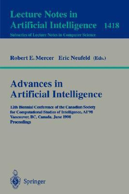 Advances in Artificial Intelligence 12th Biennial Conference of the Canadian Society for Computational Studies of Intelligence, Ai'98 Vancouver, Bc, Canada, June 18-20, 1998  proceedin
