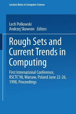 Rough Sets and Current Trends in Computing: First International Conference, Rsctc '98, Warsaw, Poland, June 22-26, 1998. Proceedings, Vol. 142 - J. Hartmanis - Paperback