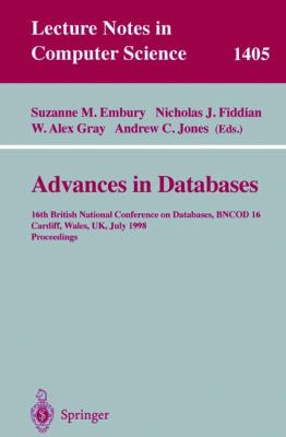 Advances in Databases 16th British National Conference on Databases, Bncod 16, Cardiff, Wales, Uk, July 6-8, 1998  Proceedings