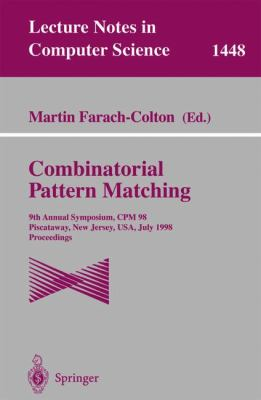 Combinatorial Pattern Matching 9th Annual Symposium, Cpm 98, Piscataway, New Jersey, Usa, July 20-22, 1998, Proceedings
