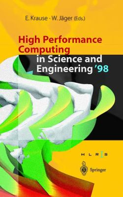 High Performance Computing in Science Engineering '98 Transactions of the High Performance Computing Center Stuttgart (Hlrs) 1998