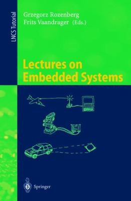 Lectures on Embedded Systems European Educational Forum School on Embedded Systems Veldhoven, the Netherlands November 25-29, 1996