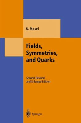 Fields, Symmetries, and Quarks