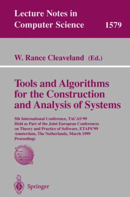 Tools and Algorithms for the Construction and Analysis of Systems 5th International Conference, Tacas'99, Held As Part of the Joint European Conferences on Theory and Practice of Software, Etaps'99, Amsterdam, the