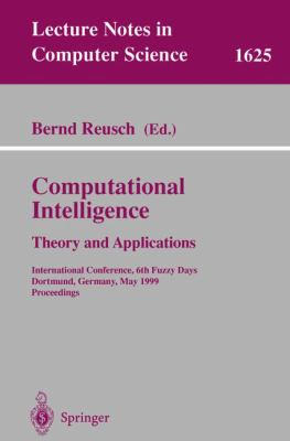 Computational Intelligence Theory and Applications  International Conference, 6th Fuzzy Days, Dortmund, Germany, May 25-28, 1999  Proceedings