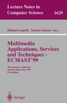 Multimedia Applications, Services and Techniques, Ecmast '99 4th European Conference, Madrid, Spain, May 26-28, 1999  Proceedings