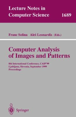 Computer Analysis of Images and Patterns 8th International Conference, Caip'99, Ljubliana, Slovenia, September 1-3, 1999  Proceedings
